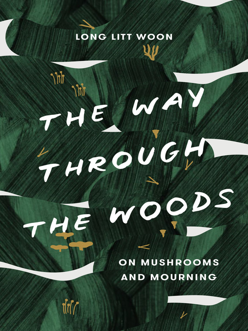 Title details for The Way Through the Woods by Litt Woon Long - Available