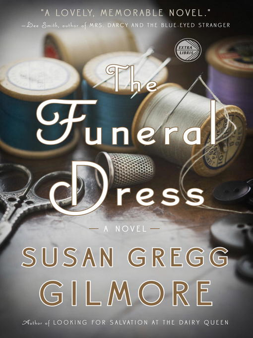 Title details for The Funeral Dress by Susan Gregg Gilmore - Available