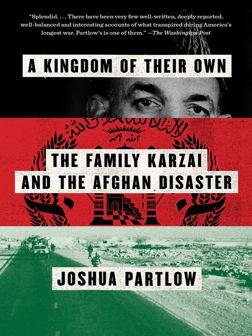 A Kingdom of Their Own The Family Karzai and the Afghan Disaster
