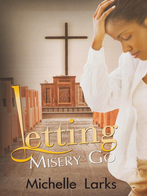 Title details for Letting Misery Go by Michelle Larks - Available