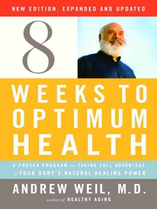 Title details for 8 Weeks to Optimum Health by Andrew Weil, M.D. - Available