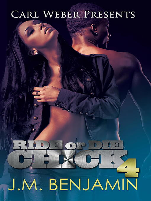 Title details for Carl Weber Presents Ride or Die Chick 4 by J.M. Benjamin - Available