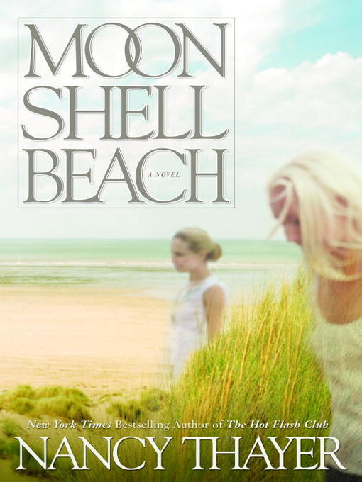 Title details for Moon Shell Beach by Nancy Thayer - Available