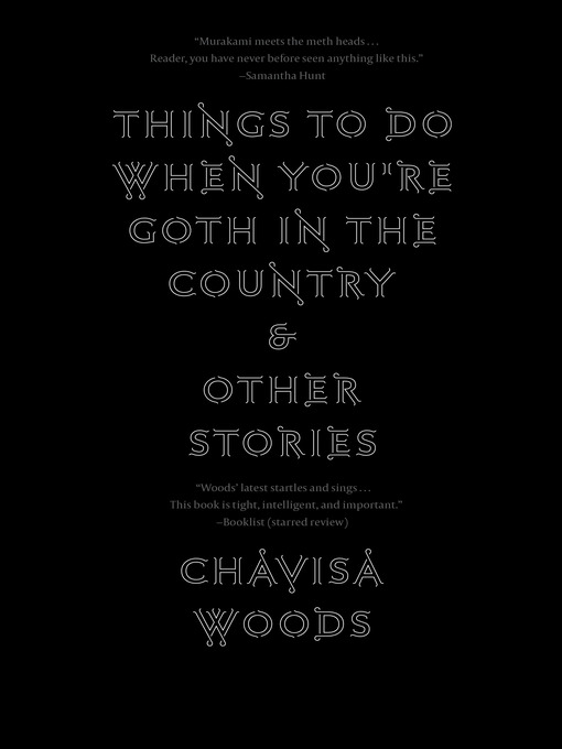 Title details for Things to Do When You're Goth in the Country by Chavisa Woods - Available