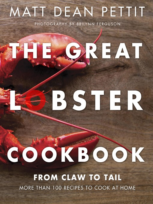 Title details for The Great Lobster Cookbook by Matt Dean Pettit - Available