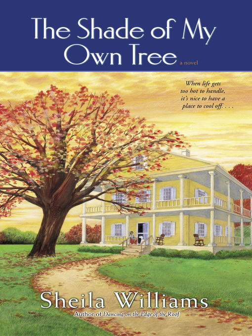 Title details for The Shade of My Own Tree by Sheila Williams - Available