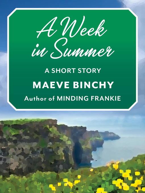 Title details for A Week in Summer by Maeve Binchy - Available