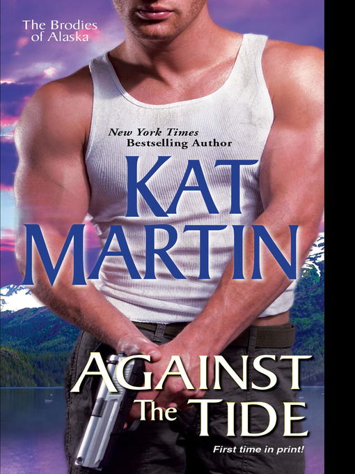 Title details for Against the Tide by Kat Martin - Available