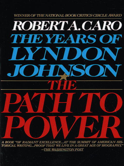 Title details for The Path to Power by Robert A. Caro - Available