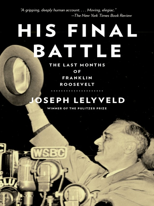 Title details for His Final Battle by Joseph Lelyveld - Wait list