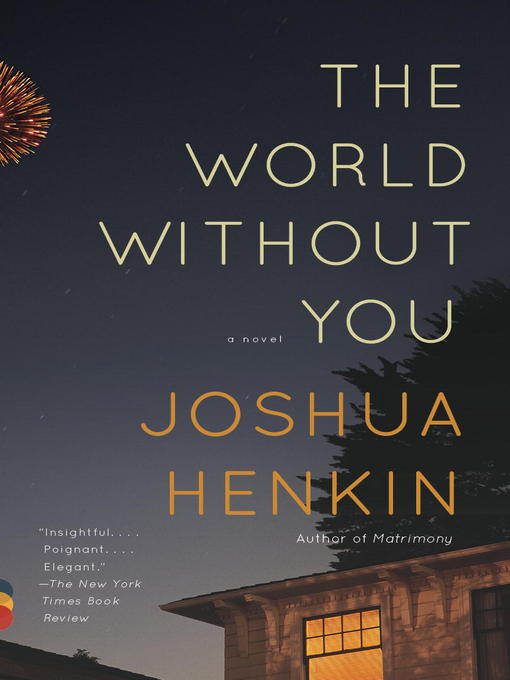 Title details for The World Without You by Joshua Henkin - Available