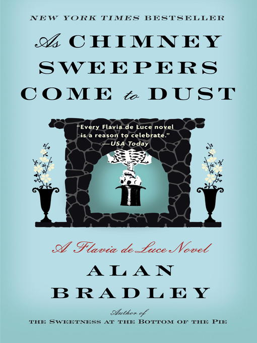 Title details for As Chimney Sweepers Come to Dust by Alan Bradley - Wait list