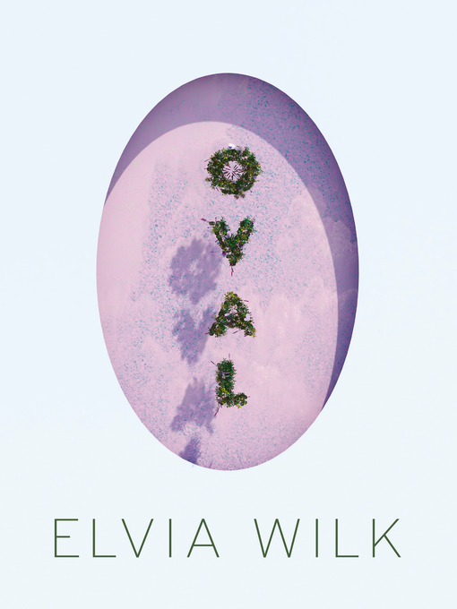 Title details for Oval by Elvia Wilk - Available