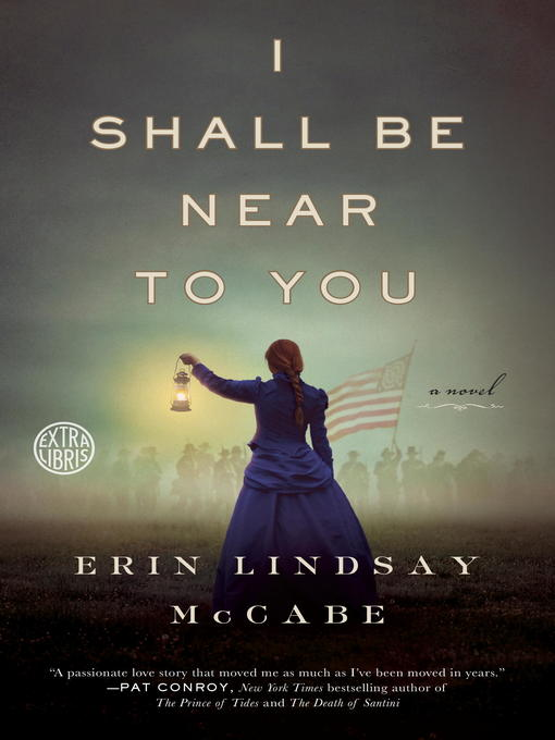 Title details for I Shall Be Near to You by Erin Lindsay McCabe - Available