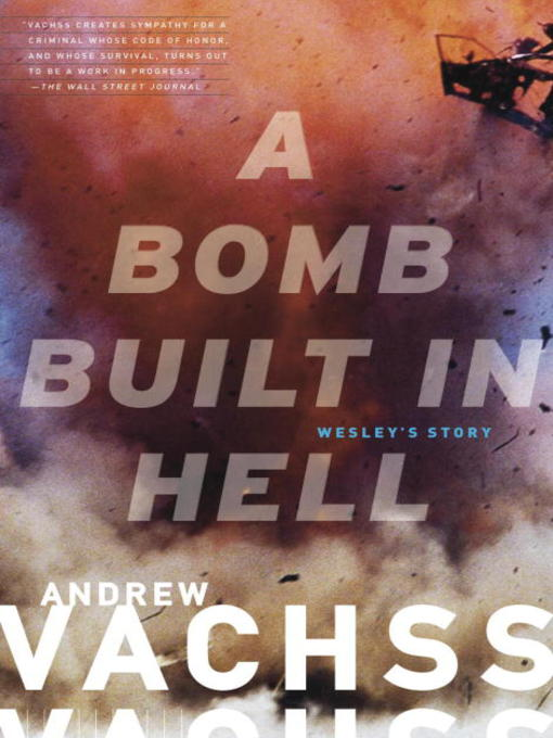 Title details for A Bomb  Built in Hell by Andrew Vachss - Available
