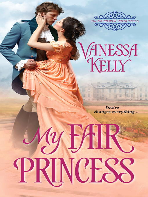 Title details for My Fair Princess by Vanessa Kelly - Wait list