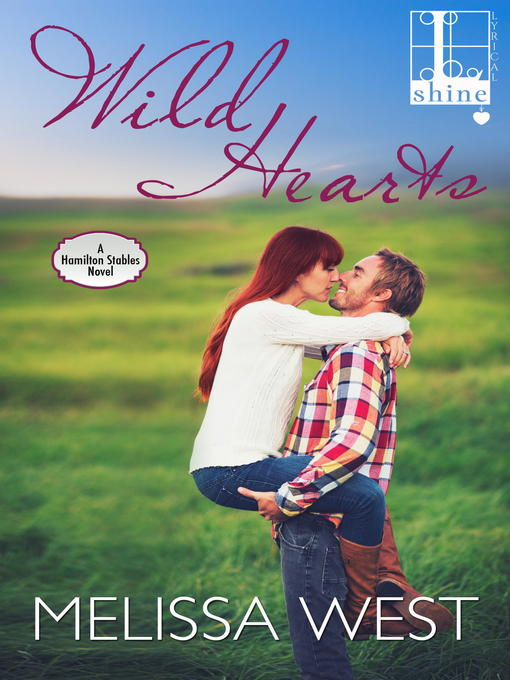 Title details for Wild Hearts by Melissa West - Available