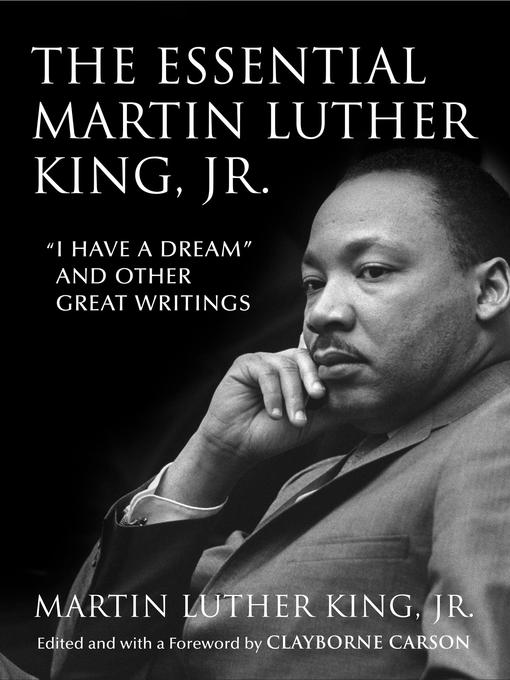 Title details for The Essential Martin Luther King, Jr. by Dr. Martin Luther King, Jr. - Available