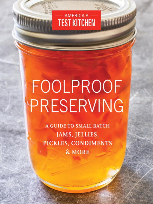 Title details for Foolproof Preserving by America's Test Kitchen - Wait list