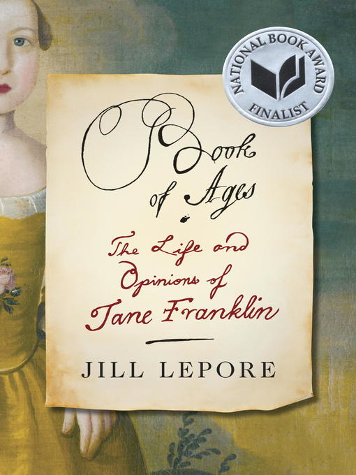 Title details for Book of Ages by Jill Lepore - Available