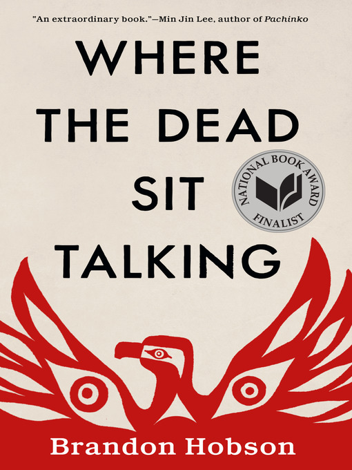 Title details for Where the Dead Sit Talking by Brandon Hobson - Available