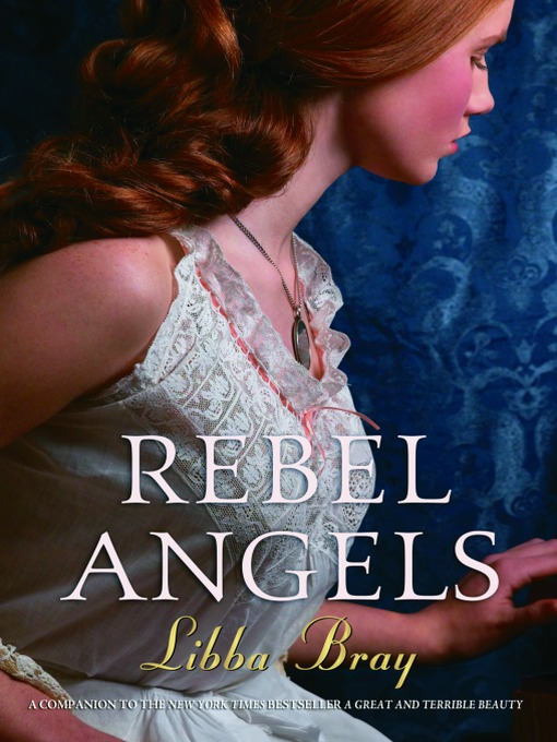 Title details for Rebel Angels by Libba Bray - Available