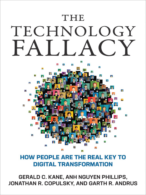 Title details for The Technology Fallacy by Gerald C. Kane - Available