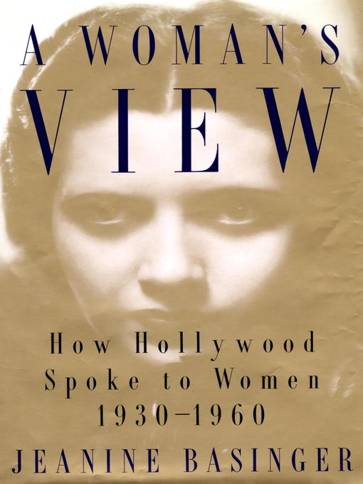 Title details for A Woman's View by Jeanine Basinger - Available