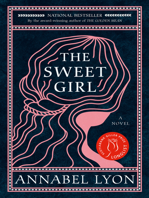 Title details for The Sweet Girl by Annabel Lyon - Available