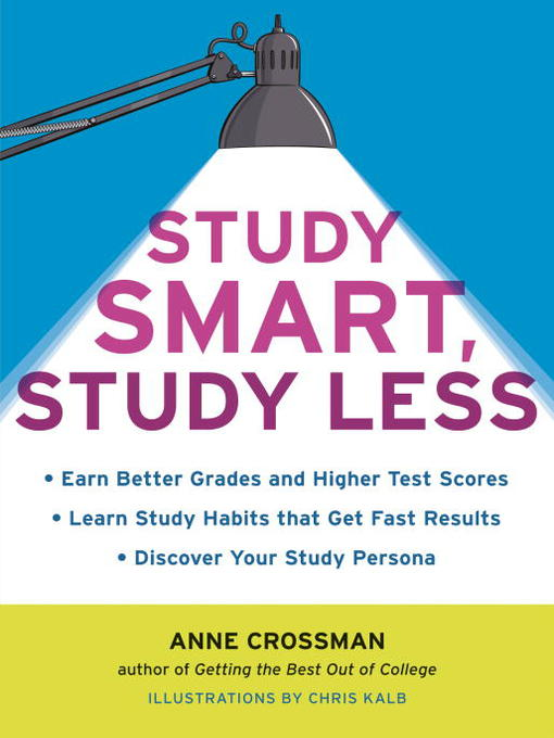 Title details for Study Smart, Study Less by Anne Crossman - Available