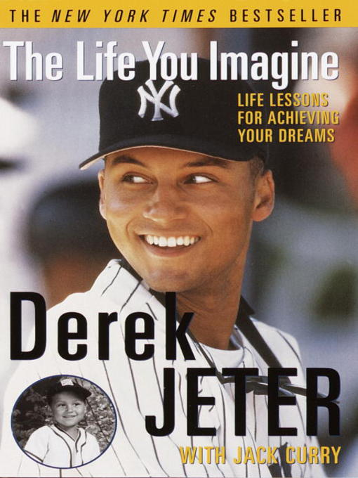 Title details for The Life You Imagine by Derek Jeter - Available