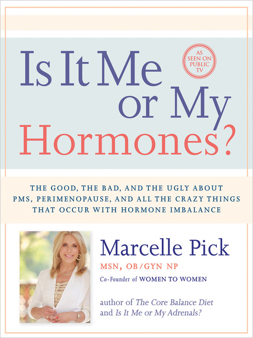 Title details for Is It Me or My Hormones? by Macelle Pick, MSN OB/GYN NP - Available