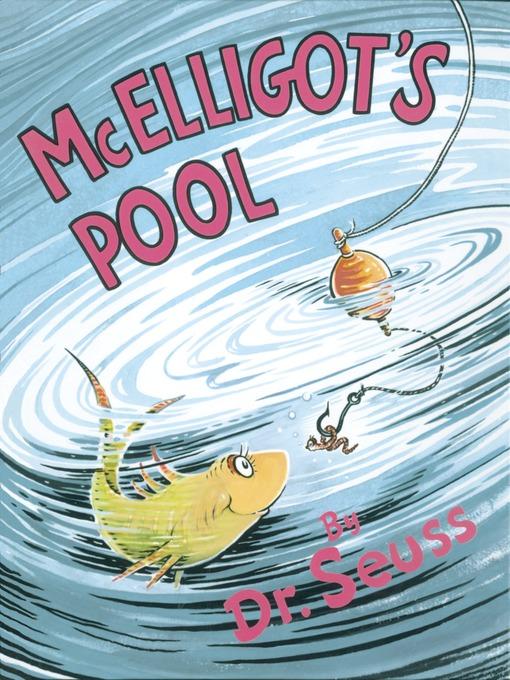 Title details for McElligot's Pool by Dr. Seuss - Wait list