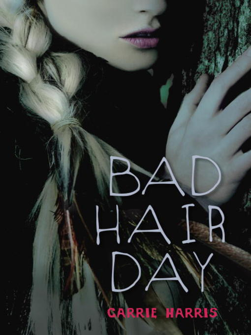 Title details for Bad Hair Day by Carrie Harris - Wait list