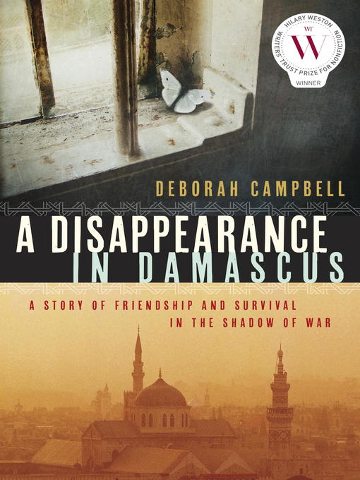 Title details for A Disappearance in Damascus by Deborah Campbell - Available