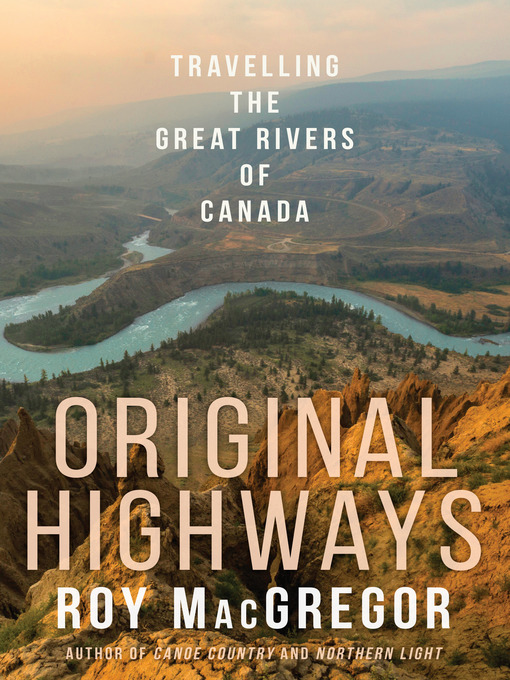 Title details for Original Highways by Roy MacGregor - Available