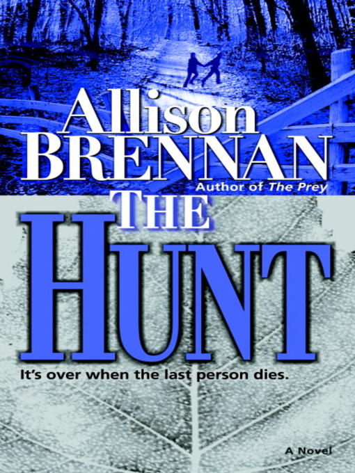 Title details for The Hunt by Allison Brennan - Available