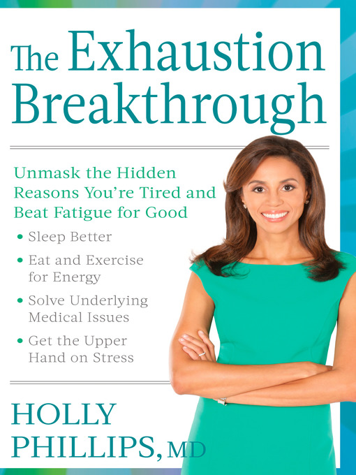 Title details for The Exhaustion Breakthrough by Holly Phillips - Available