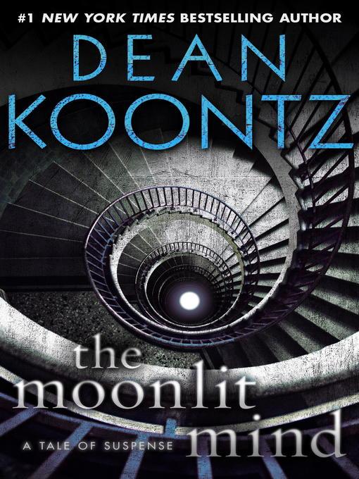 Title details for The Moonlit Mind (Novella) by Dean Koontz - Available