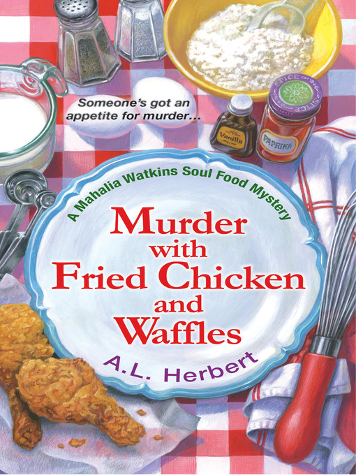 Title details for Murder with Fried Chicken and Waffles by A.L. Herbert - Available