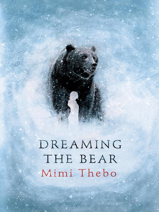 Title details for Dreaming the Bear by Mimi Thebo - Available