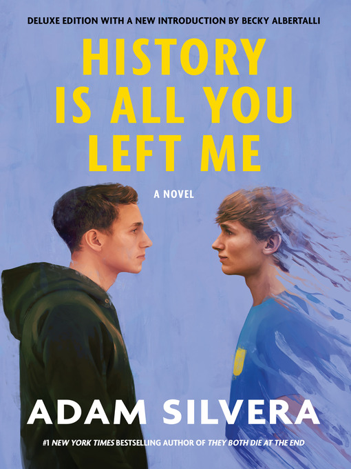 Title details for History Is All You Left Me by Adam Silvera - Wait list