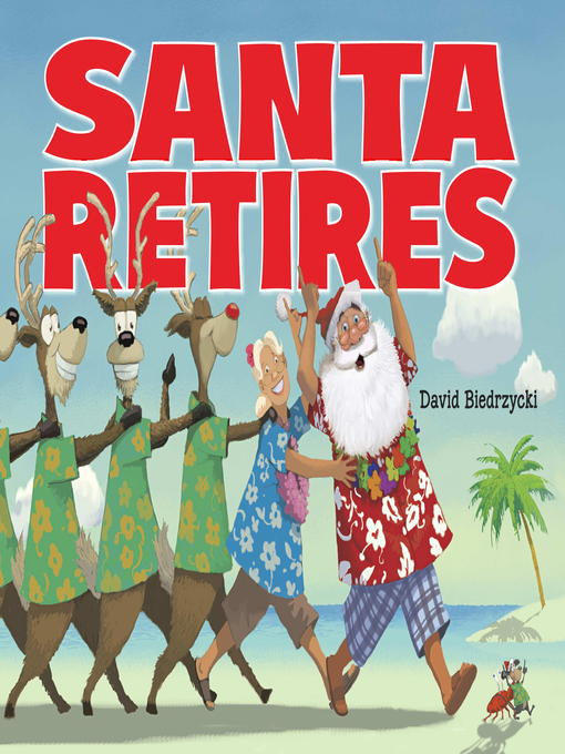 Title details for Santa Retires by David Biedrzycki - Available