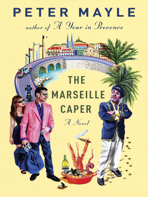 Title details for The Marseille Caper by Peter Mayle - Available