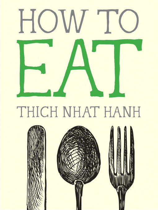 Title details for How to Eat by Thich Nhat Hanh - Wait list