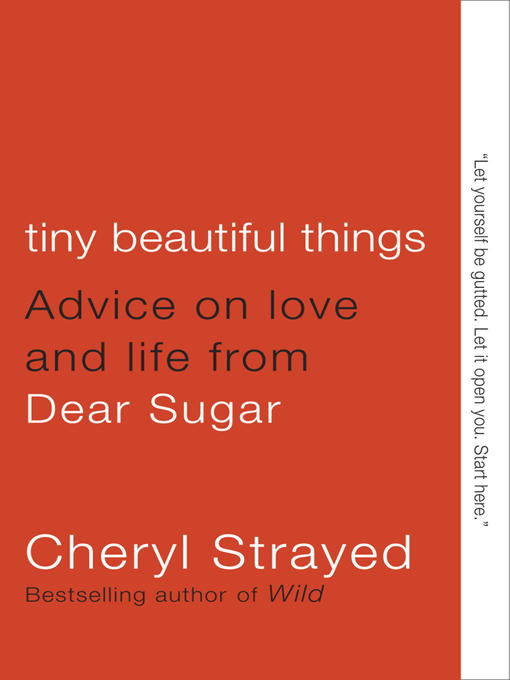 Title details for Tiny Beautiful Things by Cheryl Strayed - Available