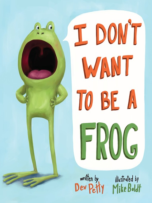 Title details for I Don't Want to Be a Frog by Dev Petty - Available