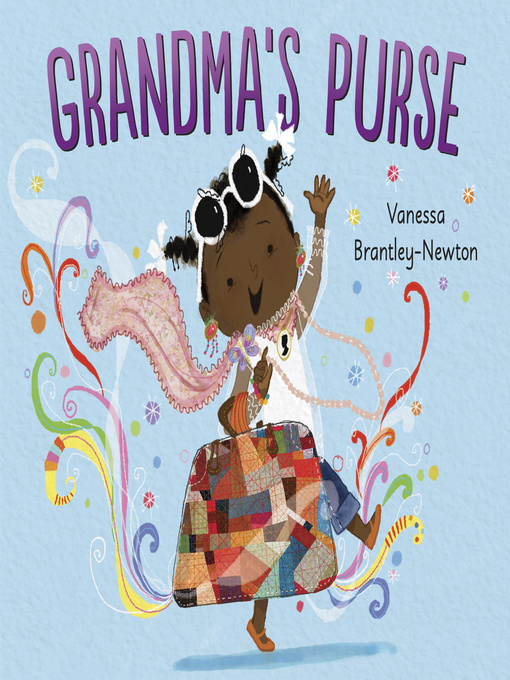 Title details for Grandma's Purse by Vanessa Brantley-Newton - Available