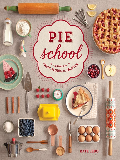 Title details for Pie School by Kate Lebo - Available
