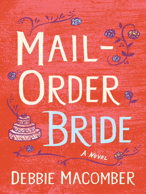 Title details for Mail-Order Bride by Debbie Macomber - Wait list